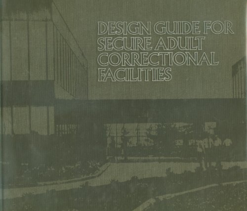 9780942974478: Design Guide for Secure Adult Correctional Facilities
