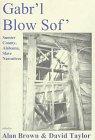9780942979374: Gabr'L Blow Sof': Sumter County, Alabama, Slave Narratives