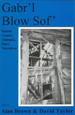9780942979381: Gabrl Blow Sof: Sumter County, Alabama, Slave Narratives (Ruby Pickens Tartt , Vol 2)