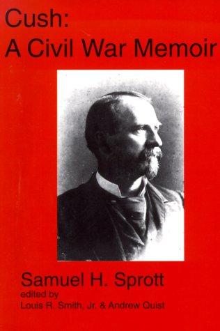 9780942979558: Cush: A Civil War Journal