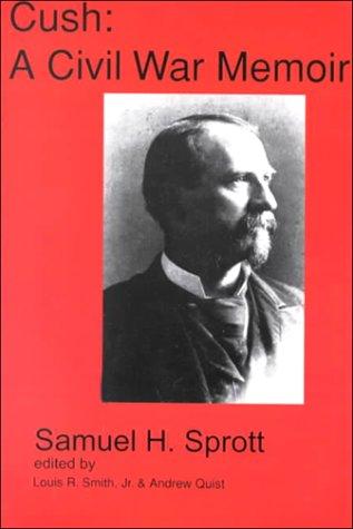 9780942979565: Cush: A Civil War Memoir