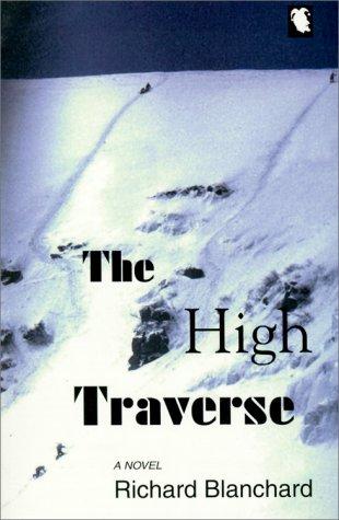 THE HIGH TRAVERSE: Blanchard, Richard