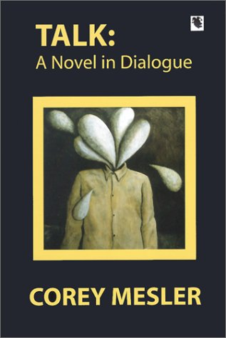 Talk: A Novel in Dialogue: Mesler, Corey