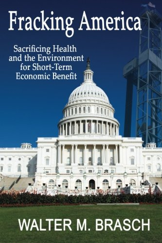 9780942991277: Fracking America: Sacrificing Health and the Environment for Short-Term Economic Benefit