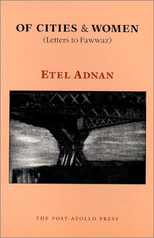 9780942996210: Of Cities & Women (Letters To Fawwaz)