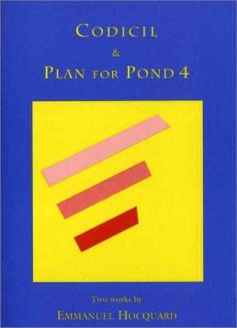 Codicil & Plan for Pond 4: Emmanuel Hocquard