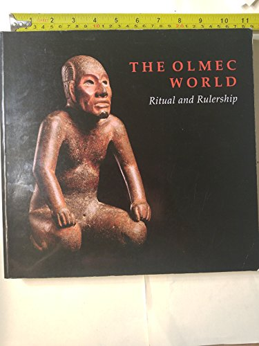 The Olmec World: Ritual and Rulership (0943012198) by Michael D. Coe; Richard A. Diehl; David A Freidel; Peter T. Furst; F. Kent Reilly; Linda Schele; Carolyn E.Tate; Karl A. Taube