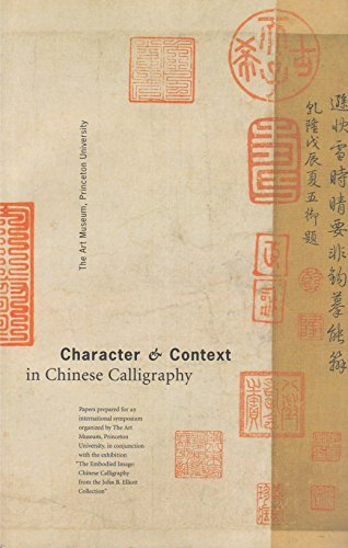 9780943012292: Character & Context in Chinese Calligraphy