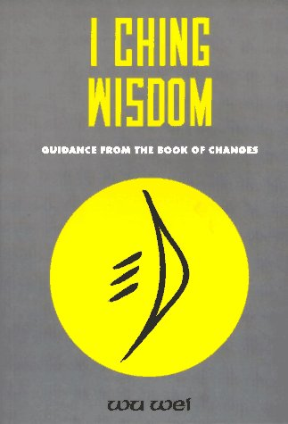 9780943015033: I Ching Wisdom: Guidance from the Book of Changes
