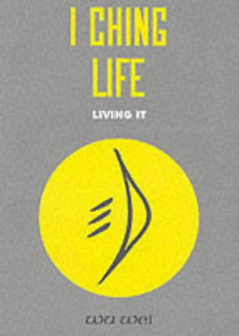 I Ching Life: Living It: Wei, Wu