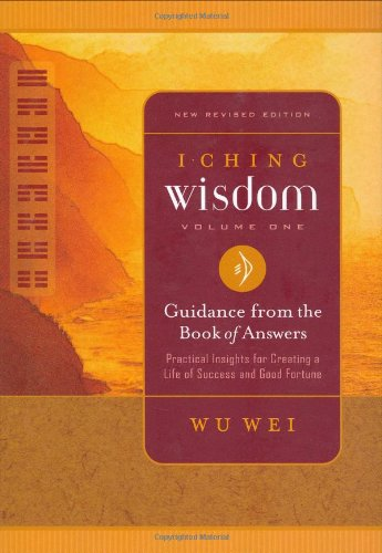 9780943015422: I Ching Wisdom Volume One: Guidance from the Book of Answers