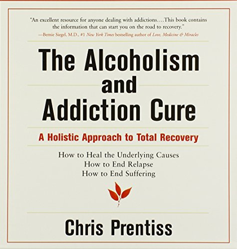9780943015514: The Alcoholism and Addiction Cure: A Holistic Approach to Total Recovery