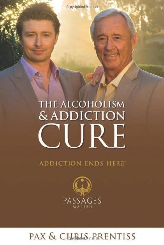 9780943015545: The Alcoholism & Addiction Cure: Addiction Ends Here