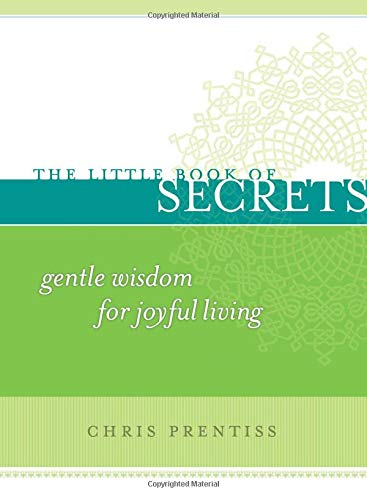 9780943015583: The Little Book of Secrets: Gentle Wisdom for Joyful Living (The Little Book Series)