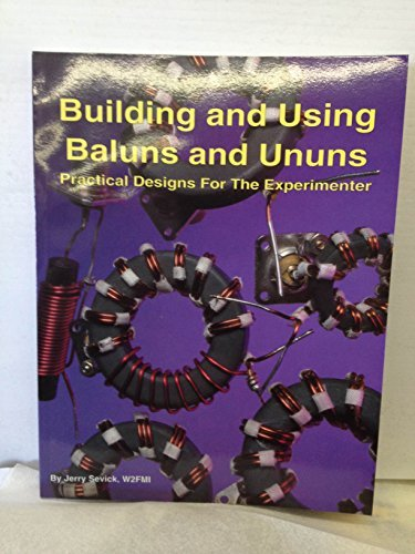 Building and Using Baluns and Ununs: Practical: Jerry Sevick