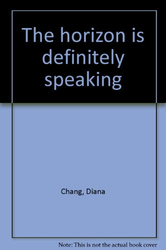 The horizon is definitely speaking: Chang, Diana
