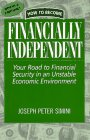 9780943020068: How to Become Financially Independent: Your Road to Financial Security in an Unstable Economic Environment