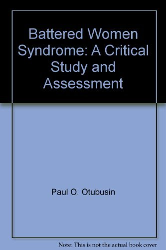 9780943025711: Battered women syndrome: A critical study and assessment