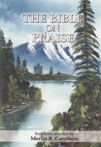 9780943026039: The Bible on Praise
