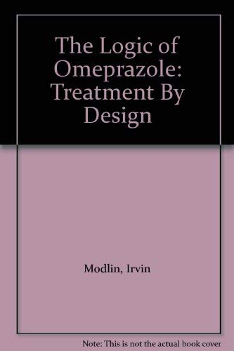 9780943035000: The Logic of Omeprazole: Treatment by Design