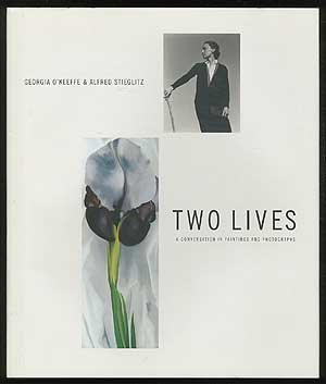 9780943044170: Two Lives, Georgia O'Keeffe & Alfred Stieglitz: A Conversation in Paintings and Photographs