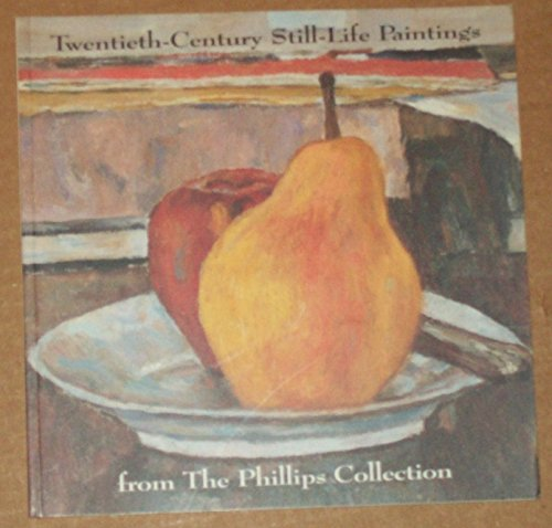 9780943044224: Twentieth-Century Still-Life Paintings from the Phillips Collection