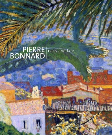 9780943044293: Pierre Bonnard: Early and Late