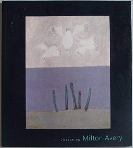 Discovering Milton Avery: Two Devoted Collectors, Louis Kaufman and Duncan Phillips: Eliza E. ...
