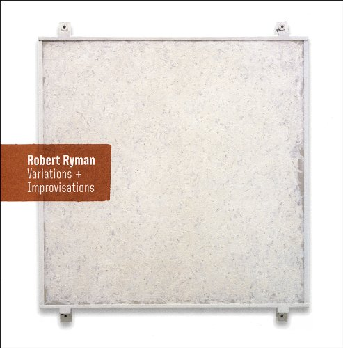 9780943044354: Robert Ryman: Variations and Improvisations