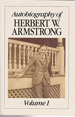 9780943053035: Autobiography of Herbert W Armstrong Vol 1