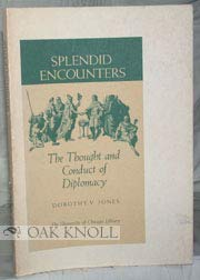 Splendid Encounters: The Thought and Conduct of Diplomacy: Jones, Dorothy