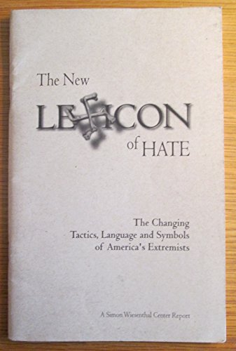 9780943058283: The New Lexicon of Hate: The Changing Tactics, Language and Symbols of America's Extremists (A Simon Wiesenthal Center Report)