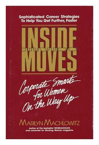 Inside Moves Corporate Smarts for Women On the Way Up