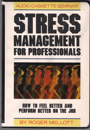 Stress Management for Professionals : How to: Mellott, Roger