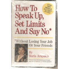 9780943066226: How to Speak Up, Set Limits and Say No, Without Losing Your Job or Your Friends