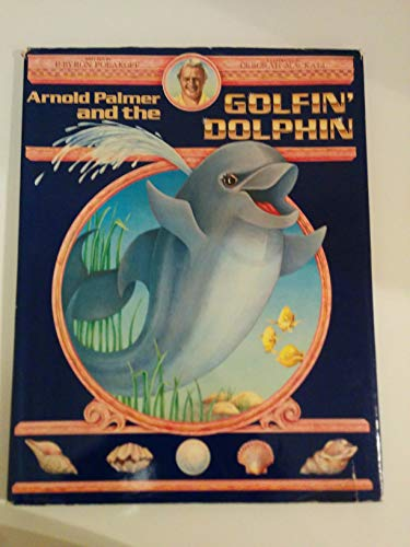 9780943084145: Arnold Palmer and the Golfin' Dolphin