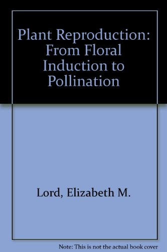 9780943088143: Plant Reproduction: From Floral Induction to Pollination