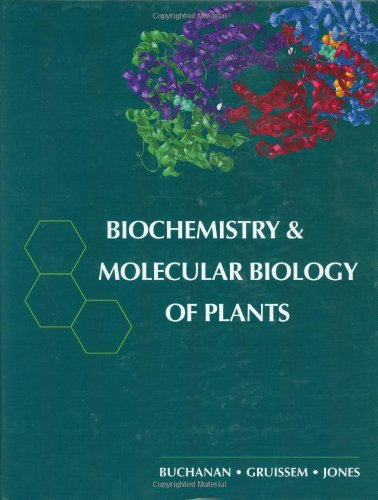 Biochemistry & Molecular Biology of Plants: Buchanan / Gruissem / Jones