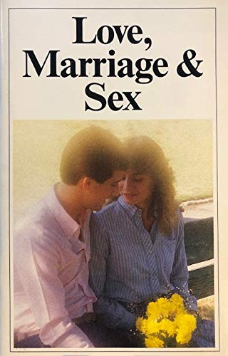 9780943093895: Love, Marriage & Sex: It's Important to Get Them in the Right Order