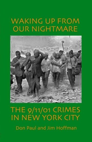 9780943096100: Waking Up from Our Nightmare: The 9/11/01 Crimes in New York City