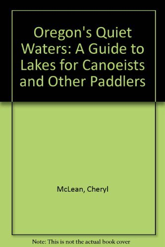 9780943097015: Oregon's Quiet Waters: A Guide to Lakes for Canoeists and Other Paddlers