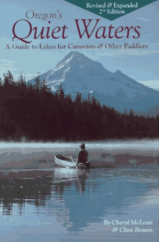 9780943097039: Oregon's Quiet Waters: A Guide to Lakes for Canoeists & Other Paddlers.