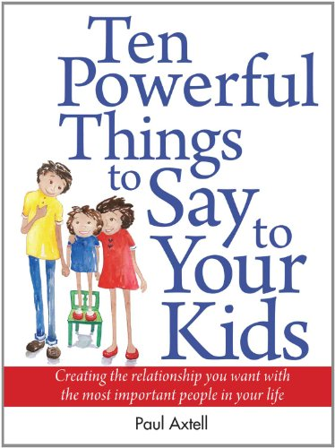 9780943097114: Ten Powerful Things to Say to Your Kids: Creating the relationship you want with the most important people in your life