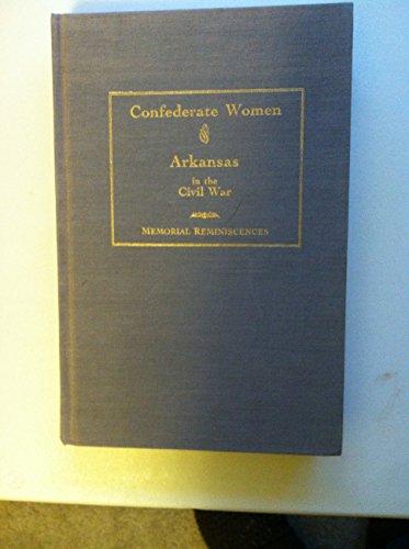 9780943099095: Confederate Women of Arkansas: Memorial Reminiscences (Arkansas Practice Series)