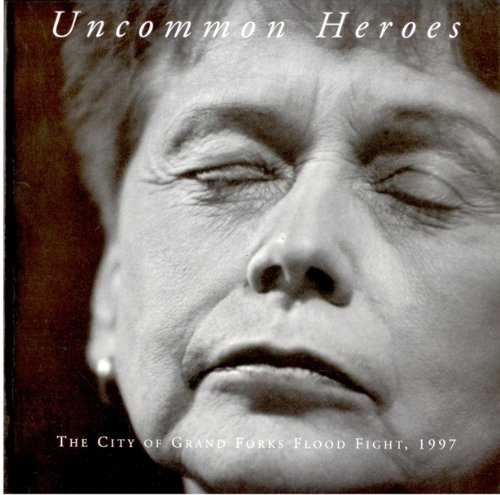 9780943107134: Uncommon heroes: The city of Grand Forks flood fight, 1997