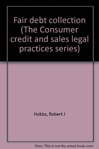 9780943116501: Fair debt collection (The Consumer credit and sales legal practices series)