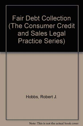 9780943116891: Fair Debt Collection (The Consumer Credit and Sales Legal Practice Series)