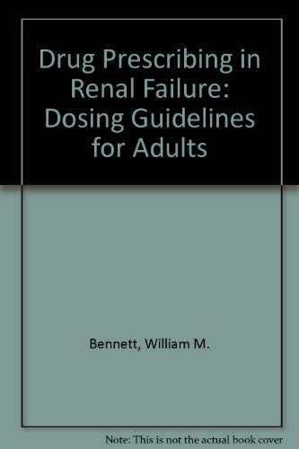 9780943126296: Drug Prescribing in Renal Failure: Dosing Guidelines for Adults