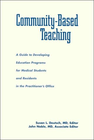 Community-Based Teaching: A Guide to Developing Education: Susan L., Ed.