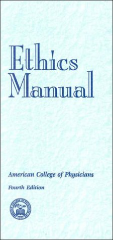 9780943126678: Ethics manual : approved by the American College of Physicians